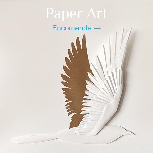 Paper Art - Encomende!