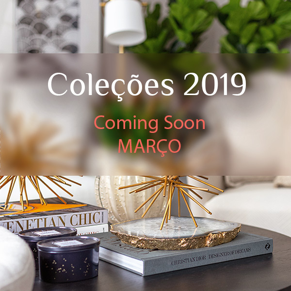 Coleções 2019 - Coming Soon