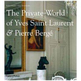 The Private World of Yves Saint Laurent & Pierre Bergé