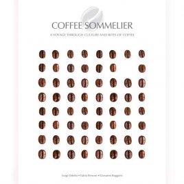 Coffee Sommelier: A Voyage Through Culture and Rites of Coffee