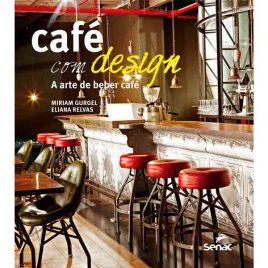 Café Com Design: A Arte De Beber Café