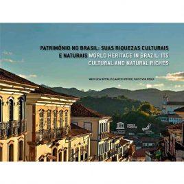 Patrimônio da humanidade no Brasil: Suas riquezas culturais e naturais